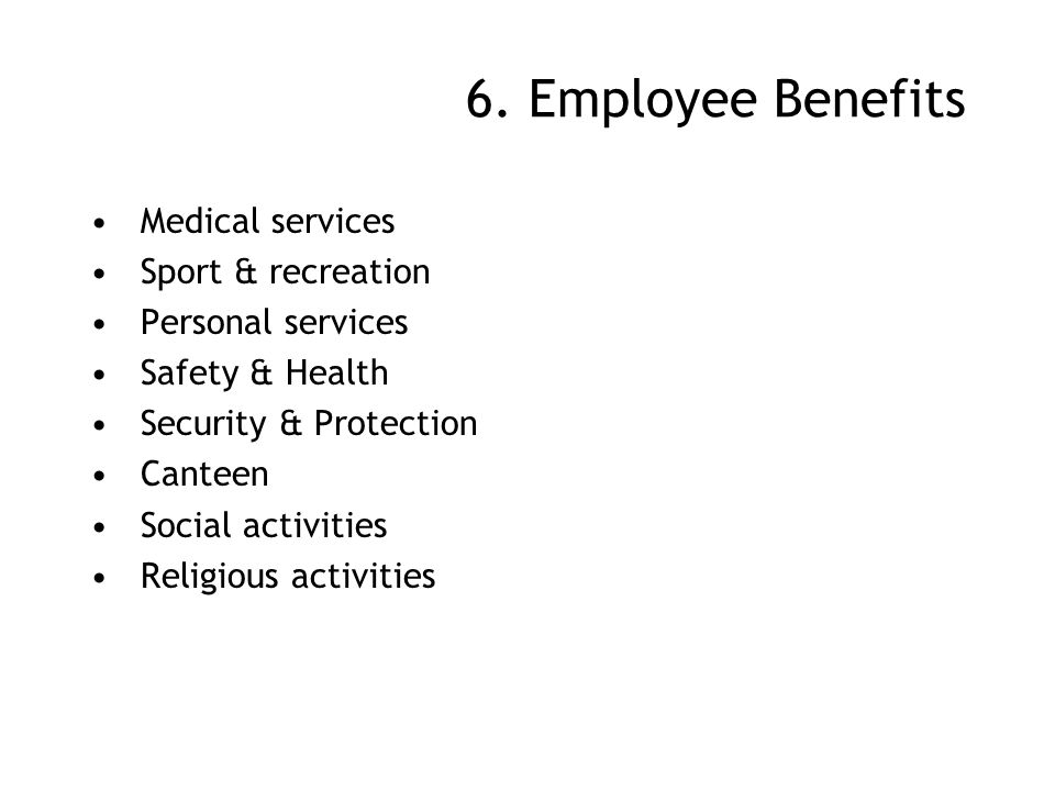 6. Employee Benefits Medical services Sport & recreation