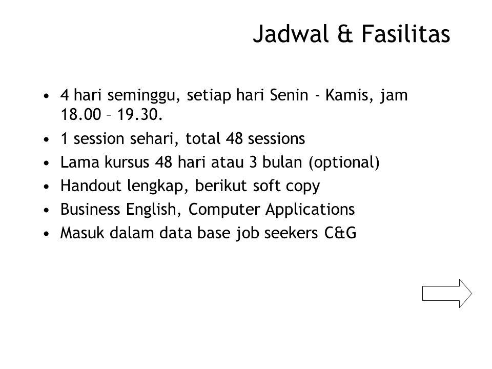 Jadwal & Fasilitas 4 hari seminggu, setiap hari Senin - Kamis, jam 18.00 – 19.30. 1 session sehari, total 48 sessions.