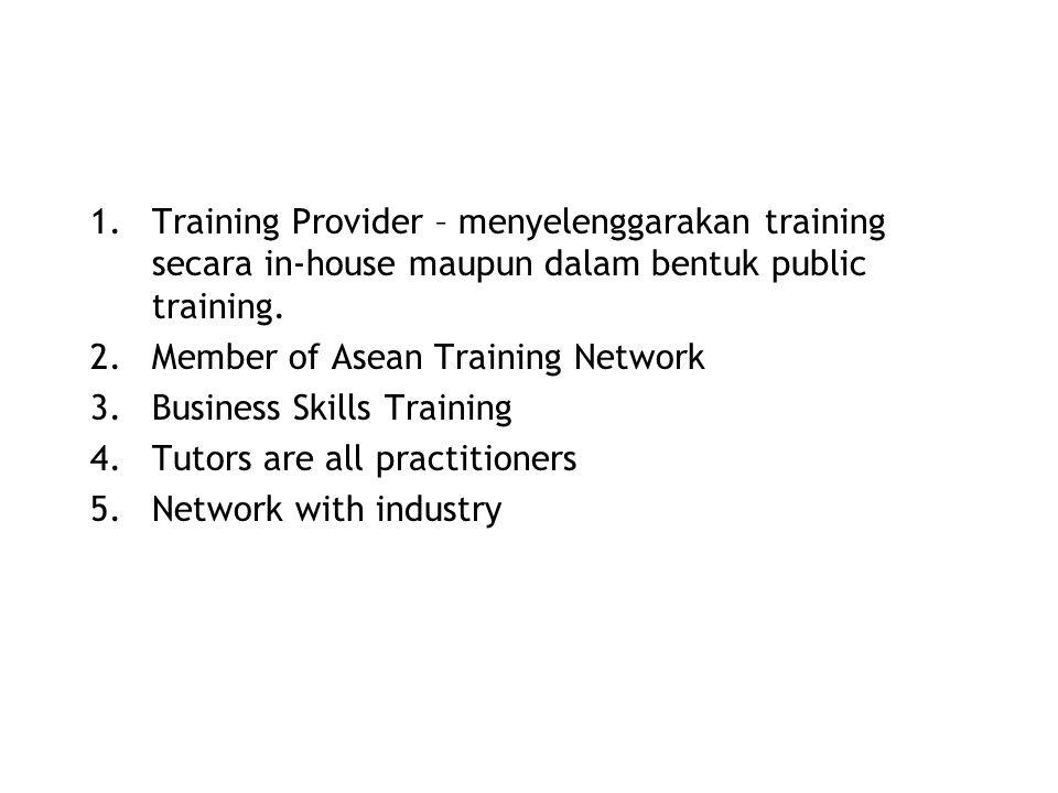 Training Provider – menyelenggarakan training secara in-house maupun dalam bentuk public training.