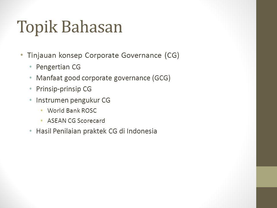 Topik Bahasan Tinjauan konsep Corporate Governance (CG) Pengertian CG