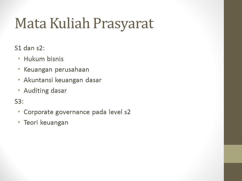 Mata Kuliah Prasyarat S1 dan s2: Hukum bisnis Keuangan perusahaan