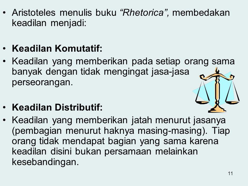 Aristoteles menulis buku Rhetorica , membedakan keadilan menjadi: