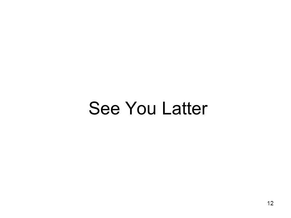 See You Latter