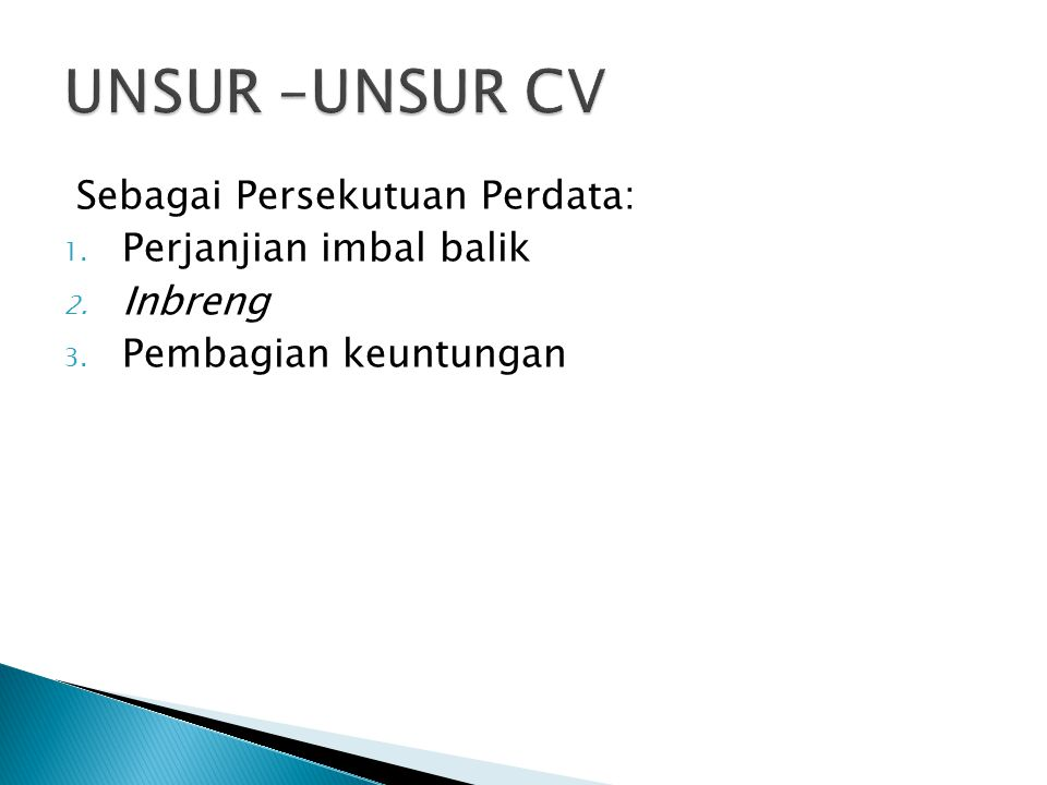 UNSUR –UNSUR CV Sebagai Persekutuan Perdata: Perjanjian imbal balik