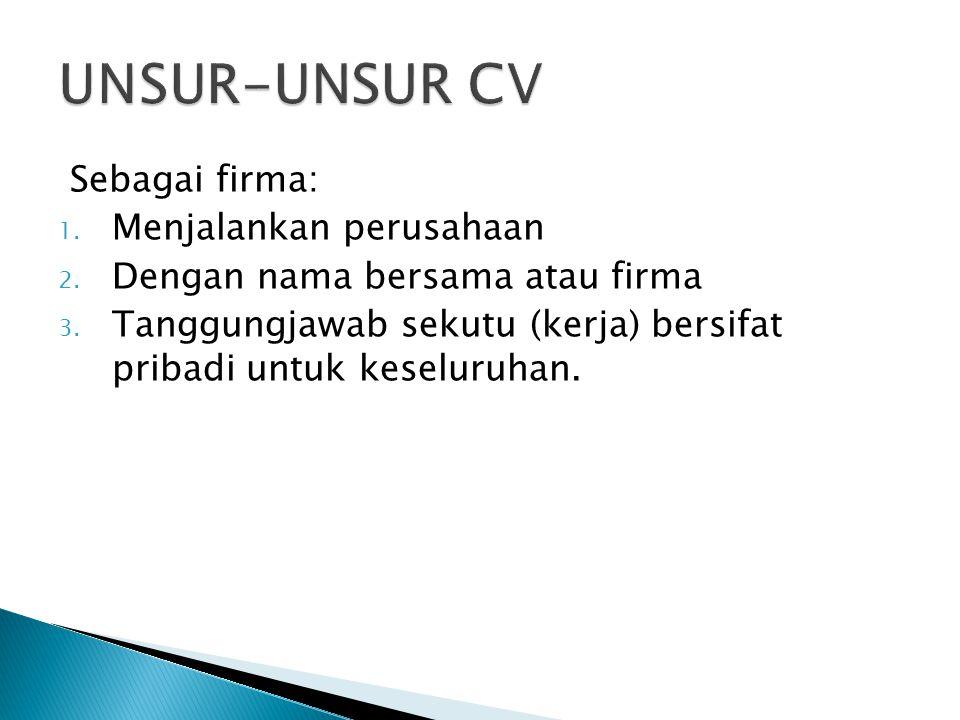 UNSUR-UNSUR CV Sebagai firma: Menjalankan perusahaan