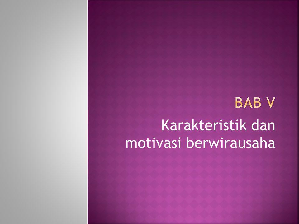 Karakteristik dan motivasi berwirausaha