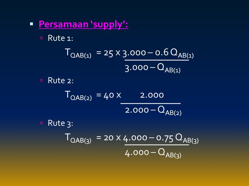 Persamaan 'supply': TQAB(1) = 25 x – 0.6 QAB(1) – QAB(1)