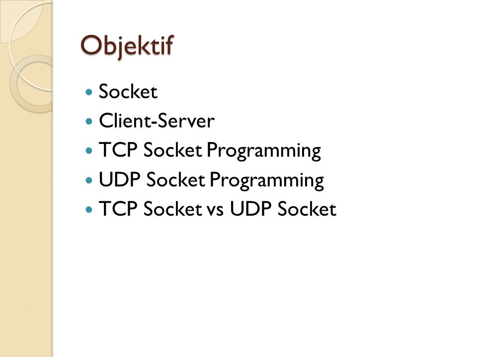 Objektif Socket Client-Server TCP Socket Programming