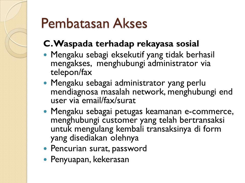 Pembatasan Akses C. Waspada terhadap rekayasa sosial
