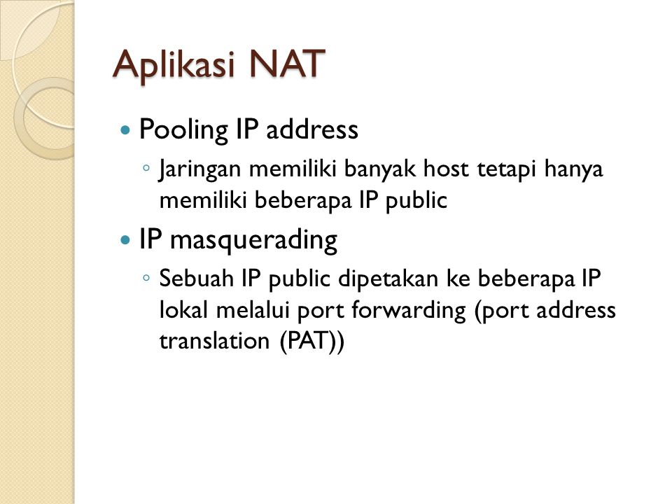 Aplikasi NAT Pooling IP address IP masquerading