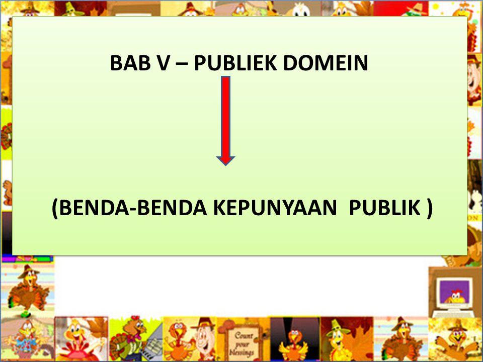 (BENDA-BENDA KEPUNYAAN PUBLIK )