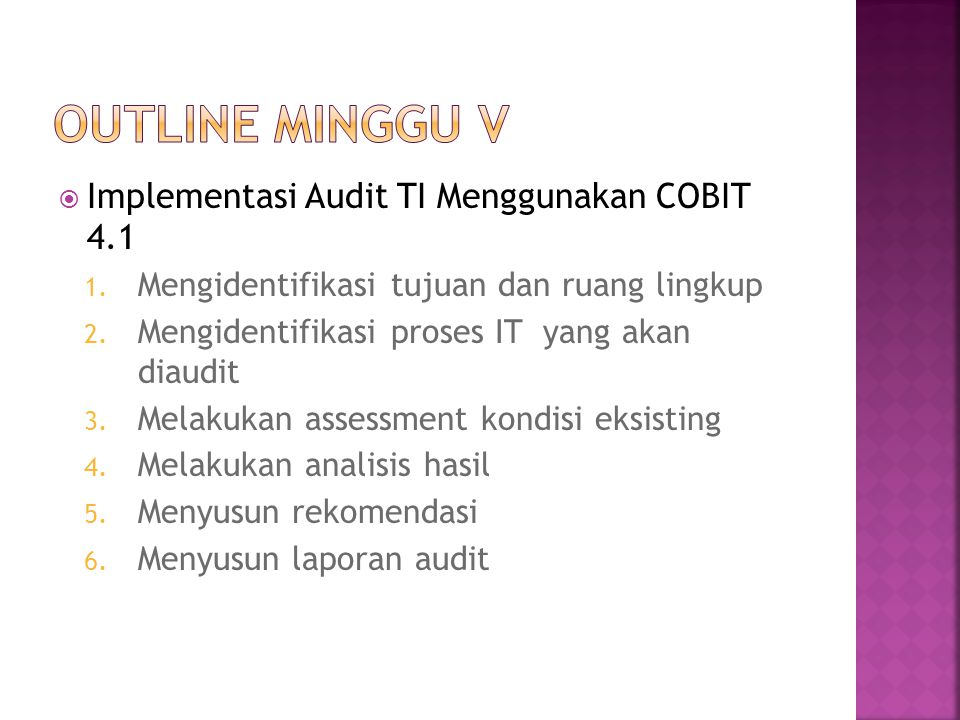 OUTline Minggu V Implementasi Audit TI Menggunakan COBIT 4.1