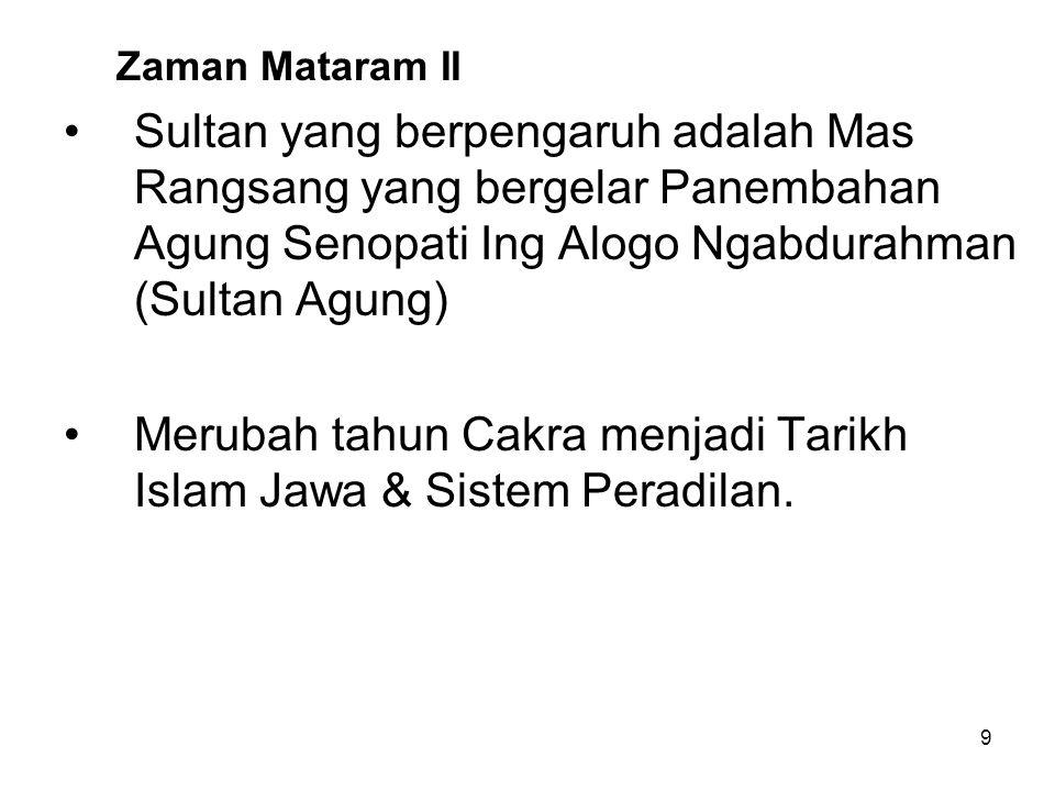 Merubah tahun Cakra menjadi Tarikh Islam Jawa & Sistem Peradilan.