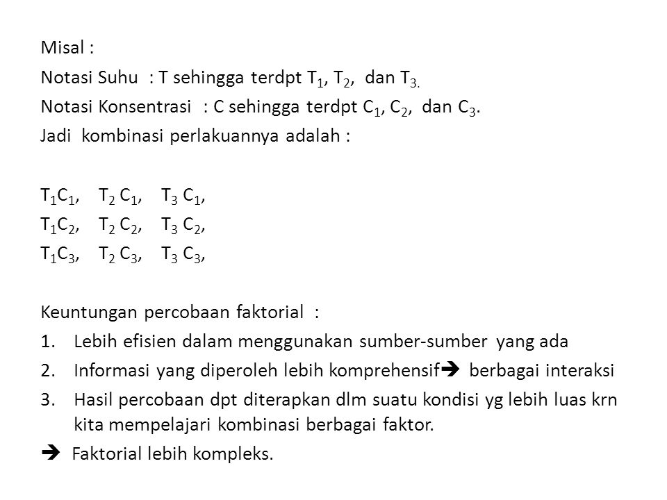 Misal : Notasi Suhu : T sehingga terdpt T1, T2, dan T3. Notasi Konsentrasi : C sehingga terdpt C1, C2, dan C3.