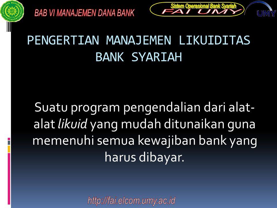 PENGERTIAN MANAJEMEN LIKUIDITAS BANK SYARIAH