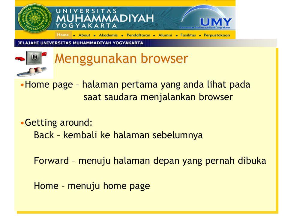 Menggunakan browser Home page – halaman pertama yang anda lihat pada
