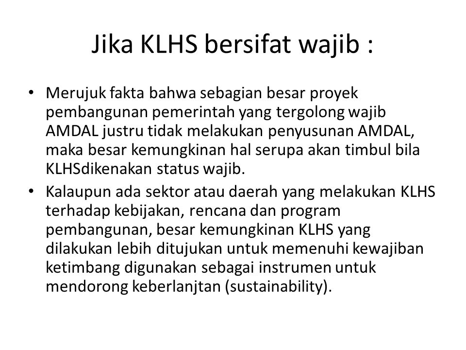 Jika KLHS bersifat wajib :