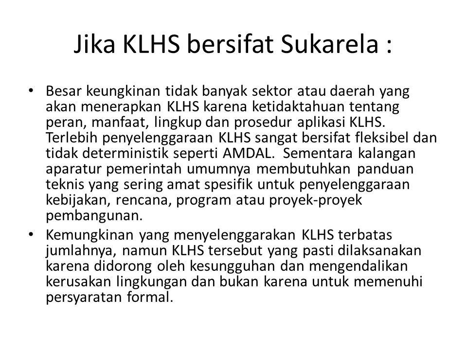 Jika KLHS bersifat Sukarela :