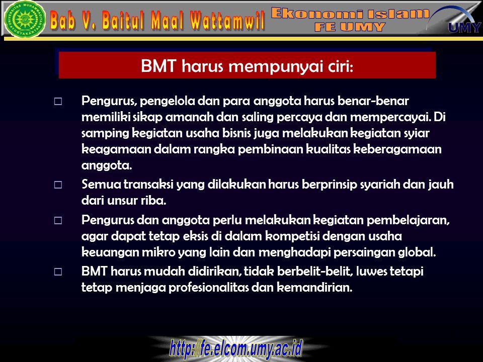 BMT harus mempunyai ciri: