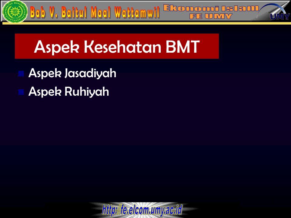 Aspek Kesehatan BMT Aspek Jasadiyah Aspek Ruhiyah