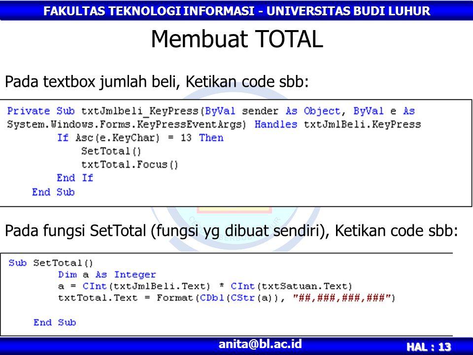 Membuat TOTAL Pada textbox jumlah beli, Ketikan code sbb: