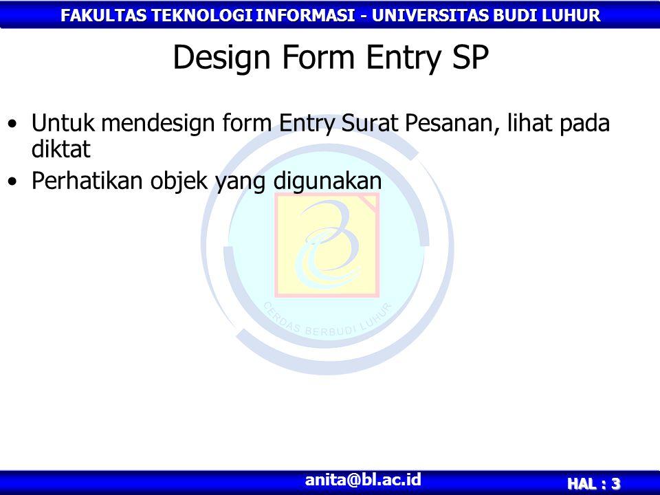 Design Form Entry SP Untuk mendesign form Entry Surat Pesanan, lihat pada diktat.