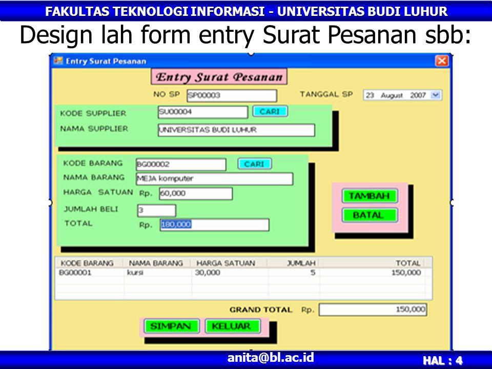 Design lah form entry Surat Pesanan sbb: