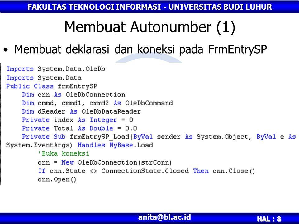 Membuat Autonumber (1) Membuat deklarasi dan koneksi pada FrmEntrySP