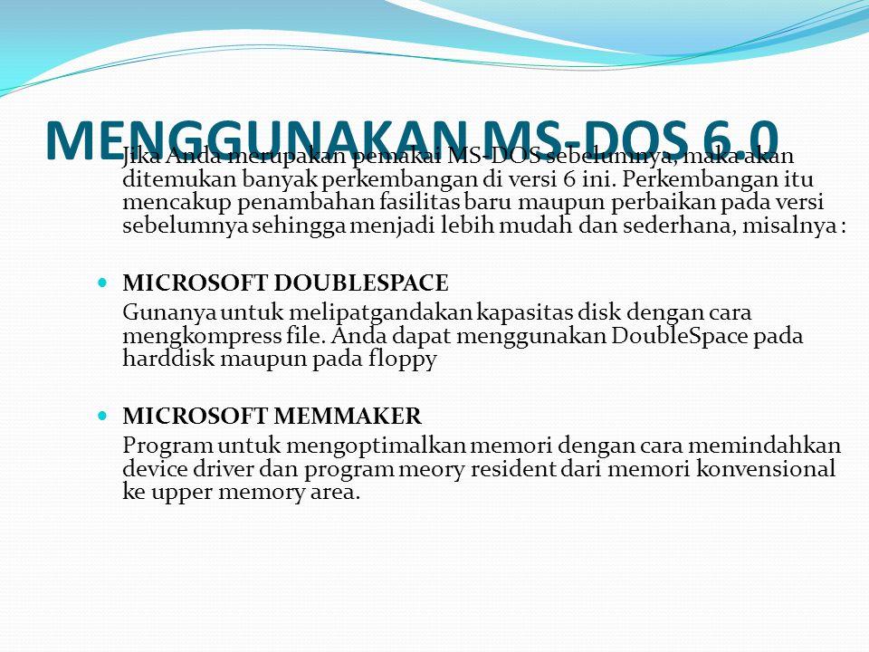MENGGUNAKAN MS-DOS 6.0