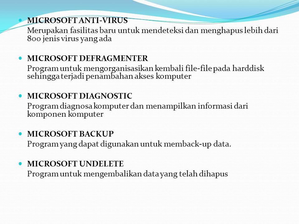 MICROSOFT ANTI-VIRUS Merupakan fasilitas baru untuk mendeteksi dan menghapus lebih dari 800 jenis virus yang ada.