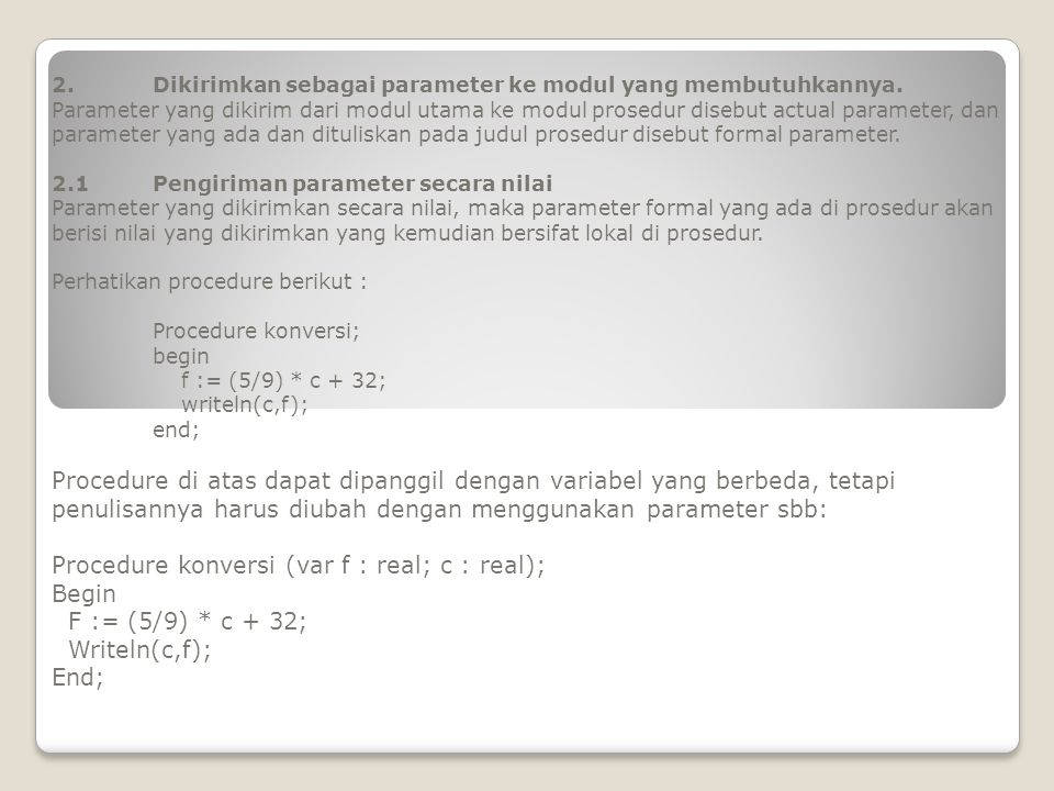 Procedure konversi (var f : real; c : real); Begin