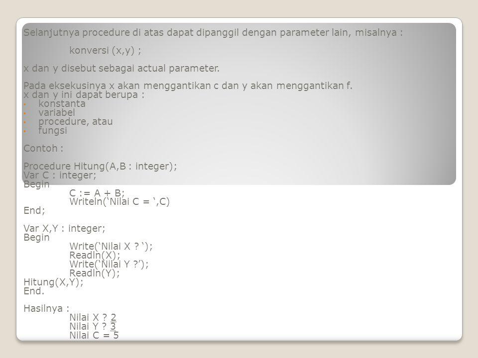 Selanjutnya procedure di atas dapat dipanggil dengan parameter lain, misalnya :