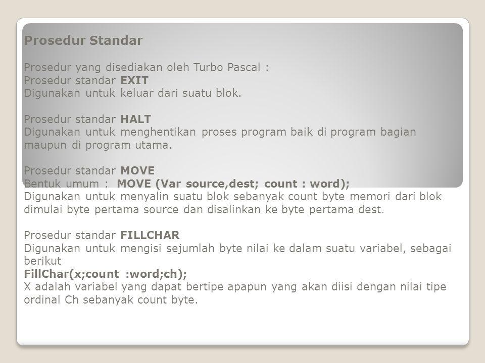 Prosedur Standar Prosedur yang disediakan oleh Turbo Pascal :