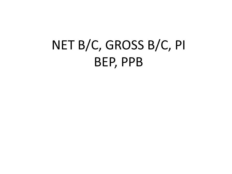 NET B/C, GROSS B/C, PI BEP, PPB