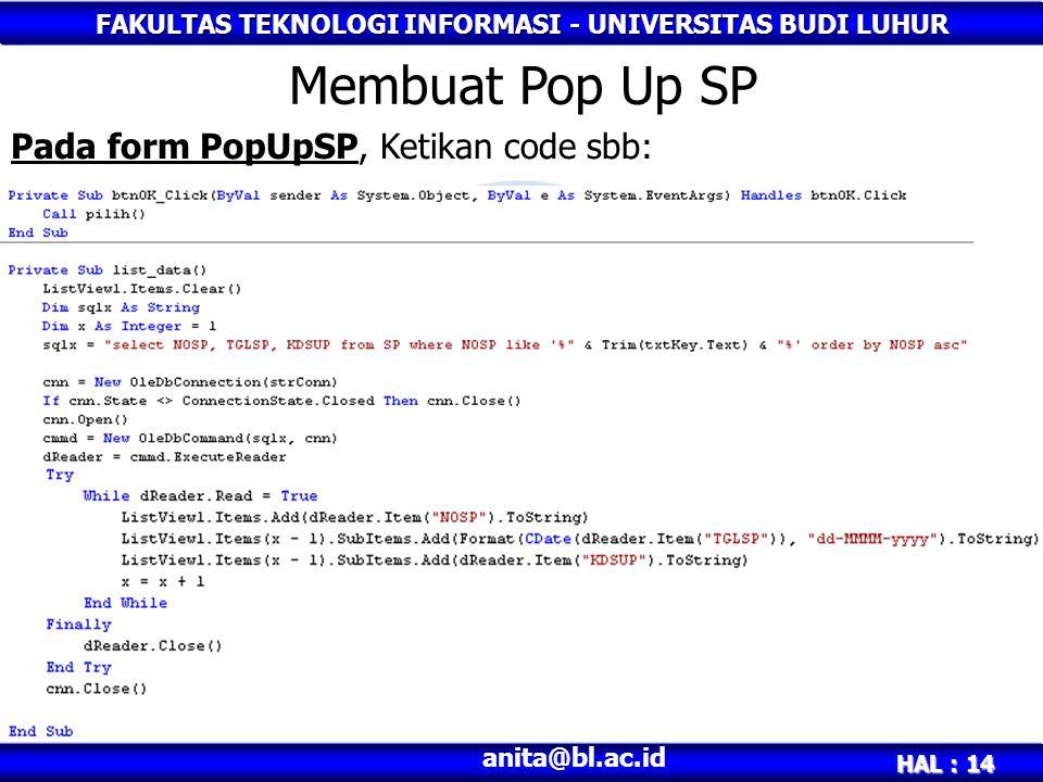 Membuat Pop Up SP Pada form PopUpSP, Ketikan code sbb: