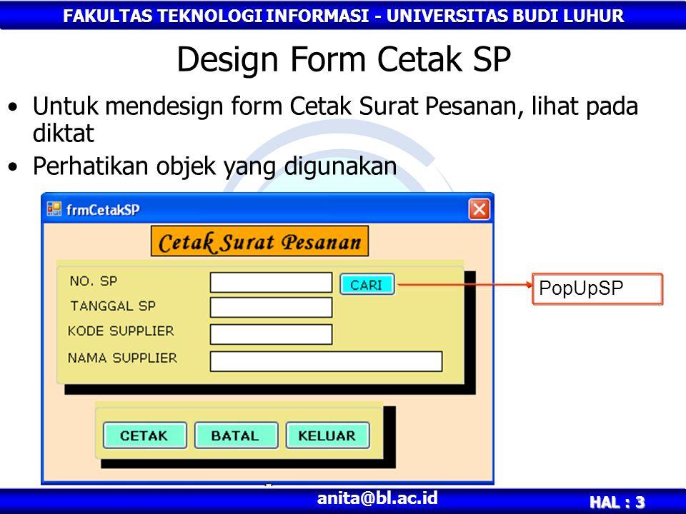 Design Form Cetak SP Untuk mendesign form Cetak Surat Pesanan, lihat pada diktat. Perhatikan objek yang digunakan.