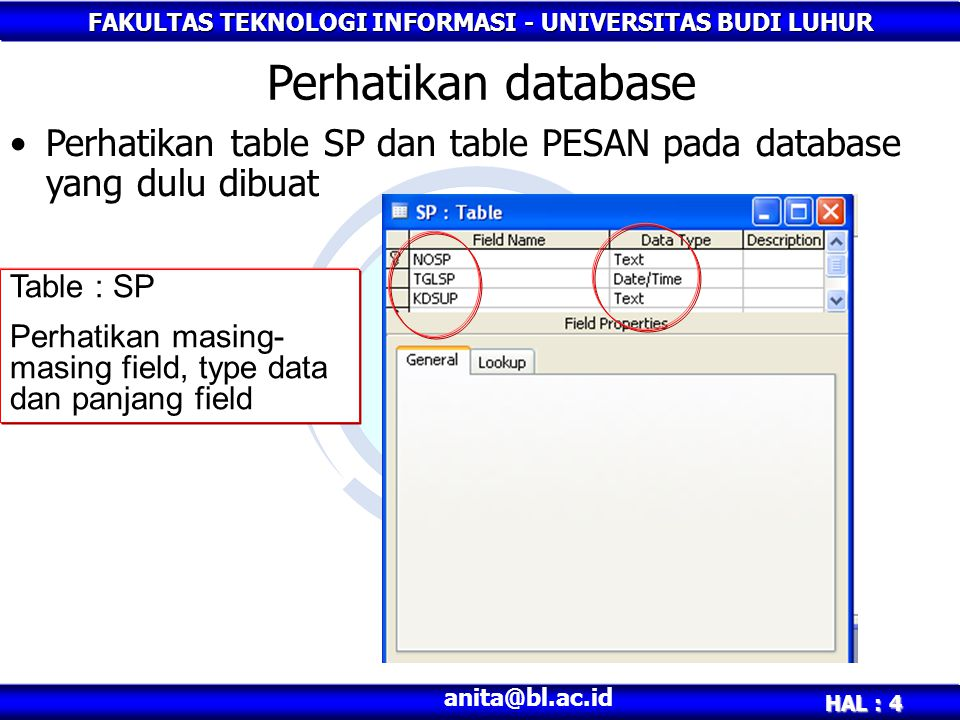 Perhatikan database Perhatikan table SP dan table PESAN pada database yang dulu dibuat. Table : SP.