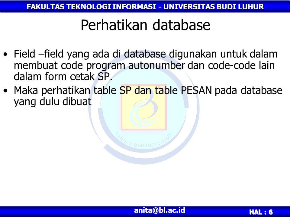 Perhatikan database Field –field yang ada di database digunakan untuk dalam membuat code program autonumber dan code-code lain dalam form cetak SP.