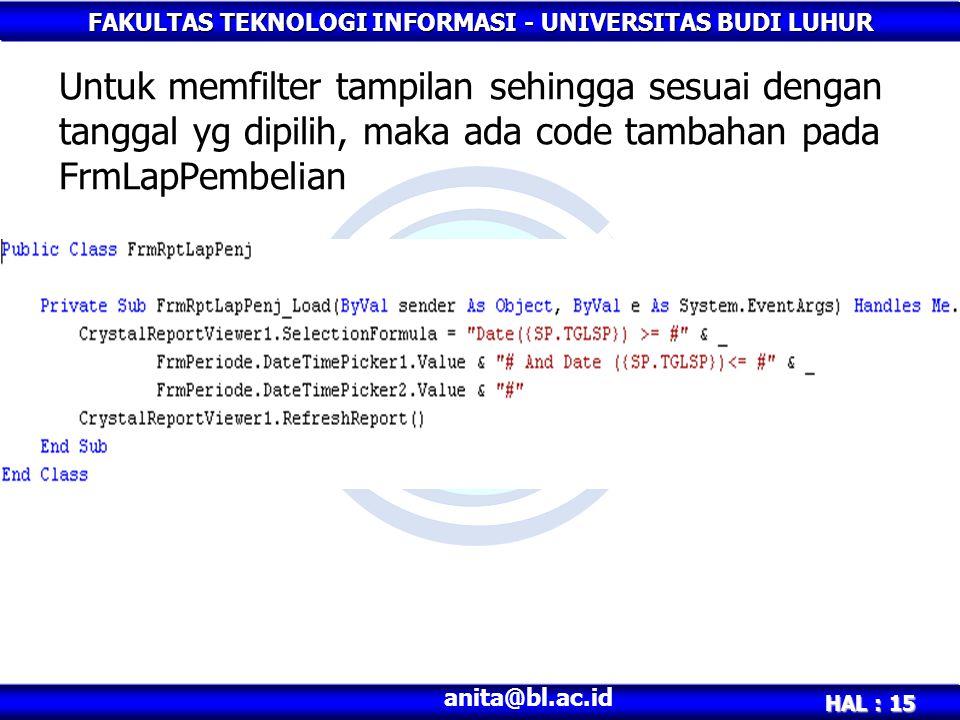Untuk memfilter tampilan sehingga sesuai dengan tanggal yg dipilih, maka ada code tambahan pada FrmLapPembelian