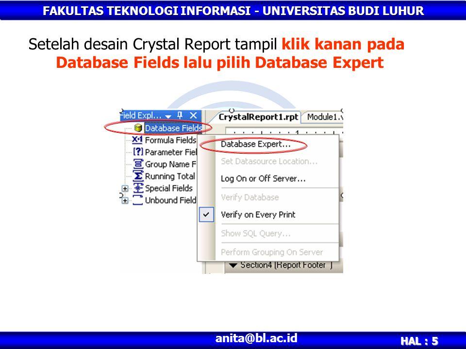 Setelah desain Crystal Report tampil klik kanan pada Database Fields lalu pilih Database Expert