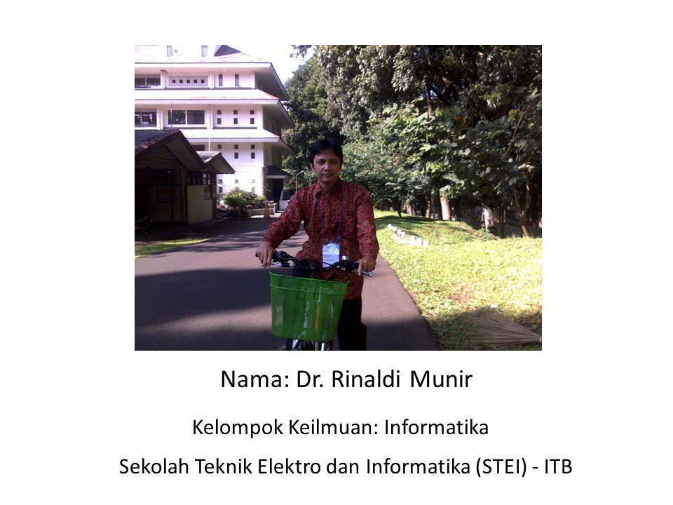 Nama: Dr. Rinaldi Munir Kelompok Keilmuan: Informatika