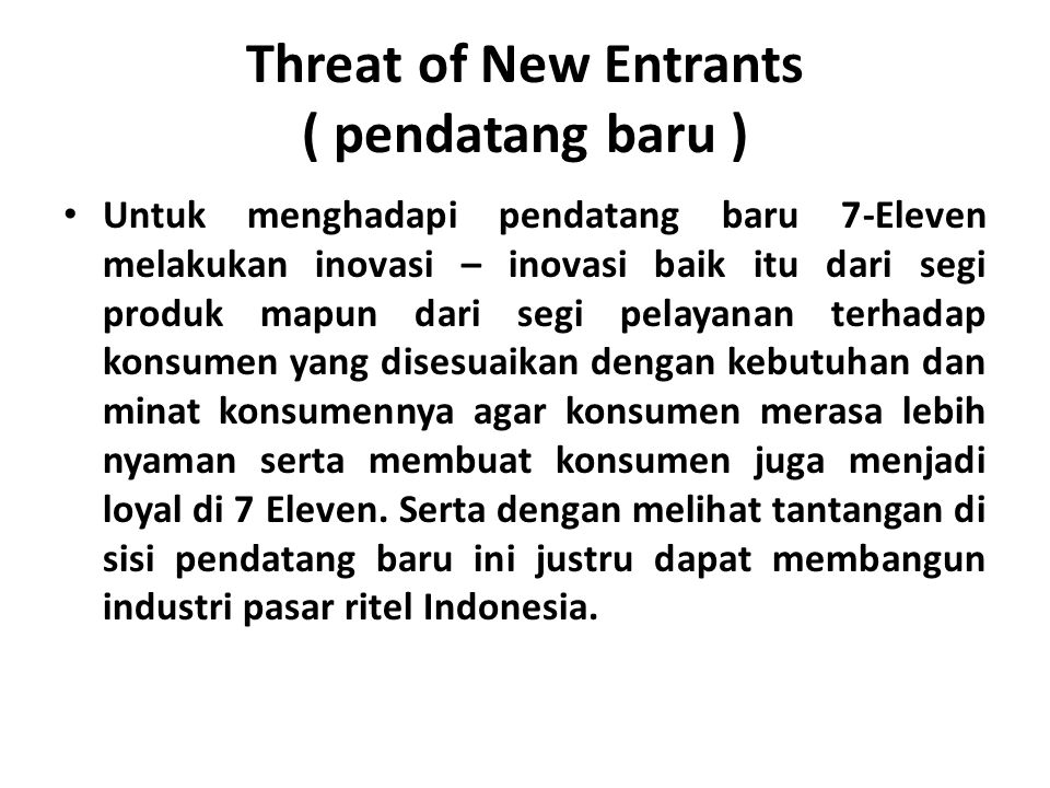 Threat of New Entrants ( pendatang baru )