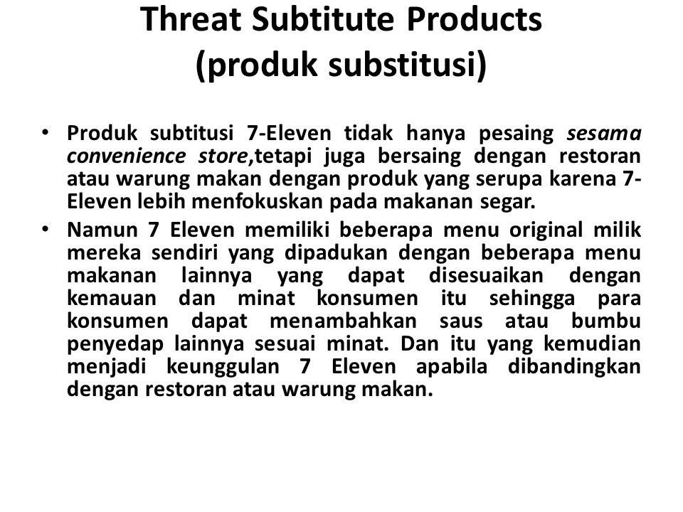 Threat Subtitute Products (produk substitusi)