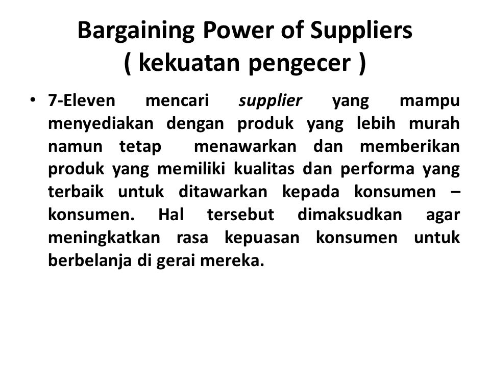 Bargaining Power of Suppliers ( kekuatan pengecer )