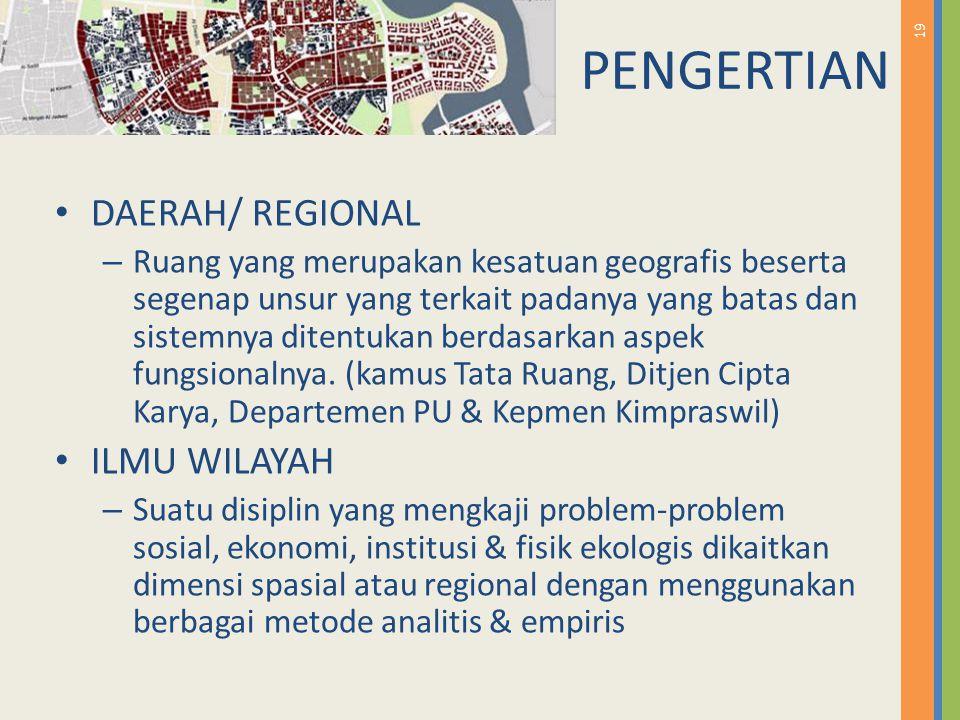 PENGERTIAN DAERAH/ REGIONAL ILMU WILAYAH