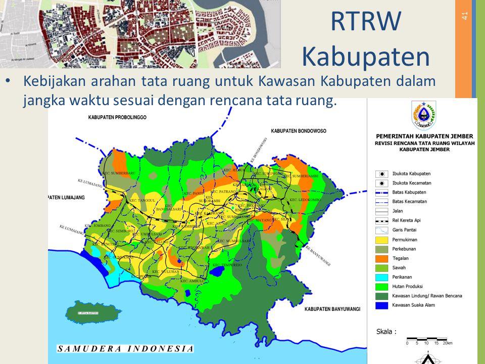 RTRW Kabupaten Kebijakan arahan tata ruang untuk Kawasan Kabupaten dalam jangka waktu sesuai dengan rencana tata ruang.