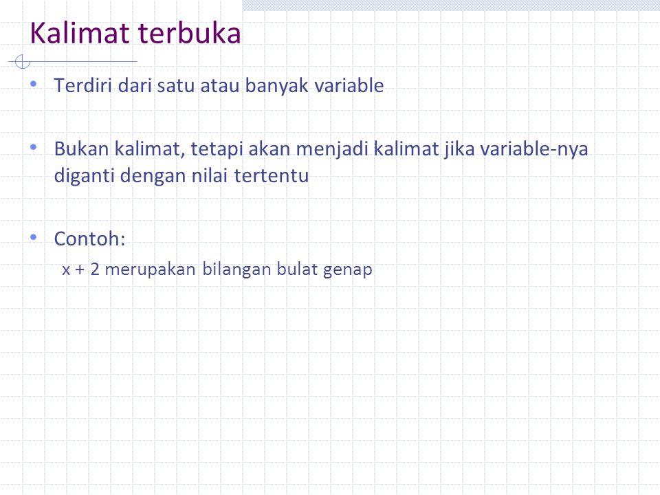 Kalimat terbuka Terdiri dari satu atau banyak variable
