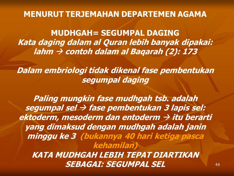 MENURUT TERJEMAHAN DEPARTEMEN AGAMA MUDHGAH= SEGUMPAL DAGING