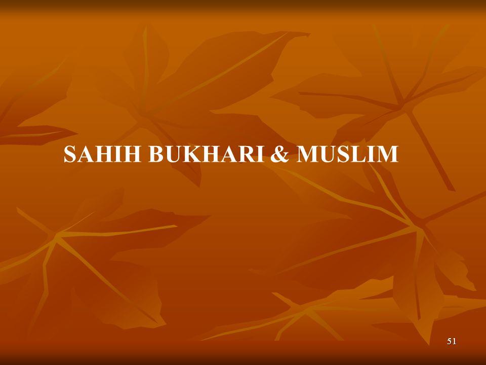 SAHIH BUKHARI & MUSLIM