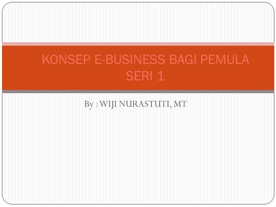 KONSEP E-BUSINESS BAGI PEMULA SERI 1